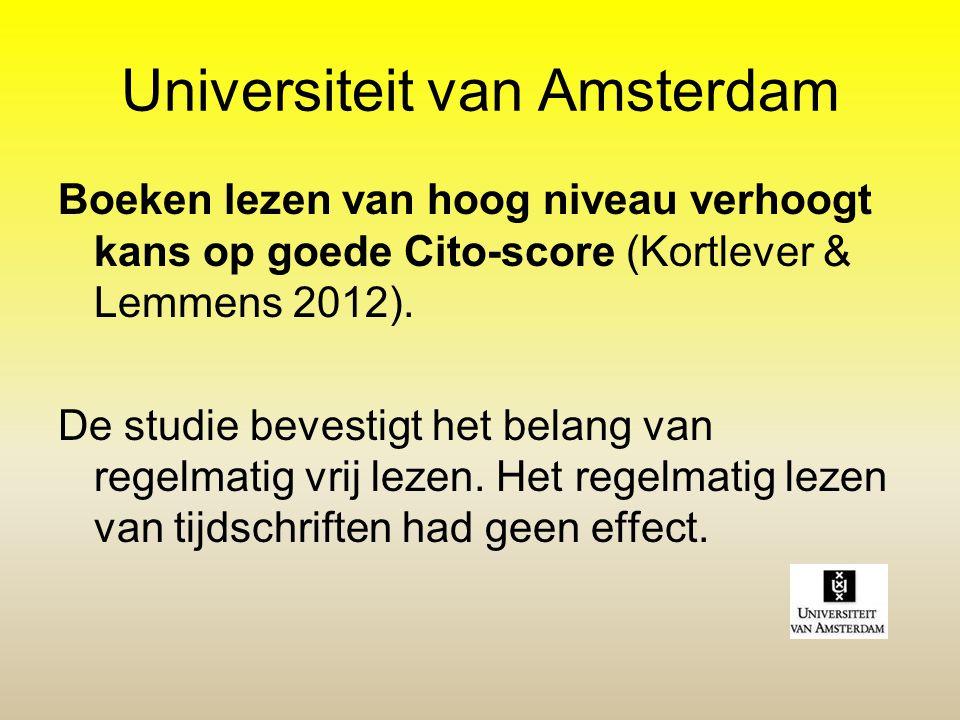 Universiteit van Amsterdam Boeken lezen van hoog niveau verhoogt kans op goede Cito-score (Kortlever & Lemmens 2012). De studie bevestigt het belang v