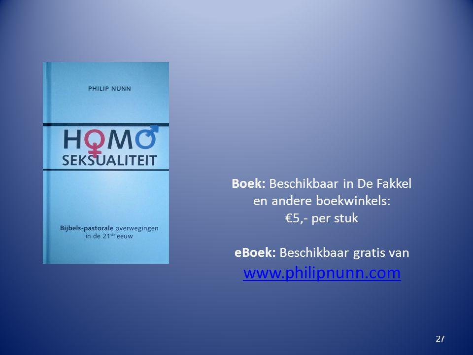 Boek: Beschikbaar in De Fakkel en andere boekwinkels: €5,- per stuk eBoek: Beschikbaar gratis van www.philipnunn.com 27