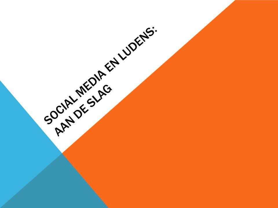 SOCIAL MEDIA EN LUDENS: AAN DE SLAG
