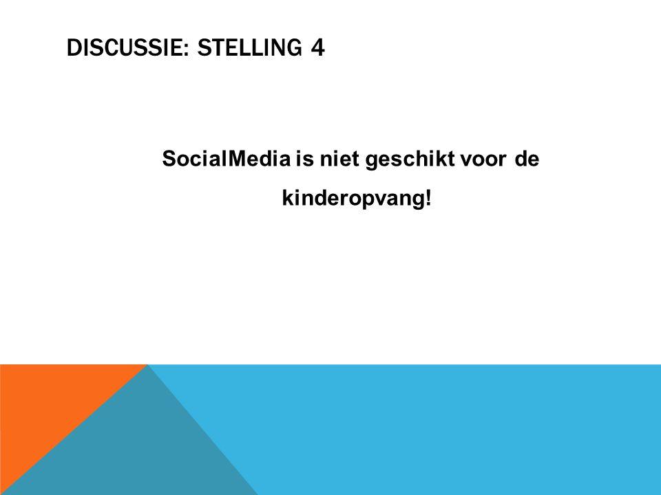 DISCUSSIE: STELLING 4 SocialMedia is niet geschikt voor de kinderopvang!