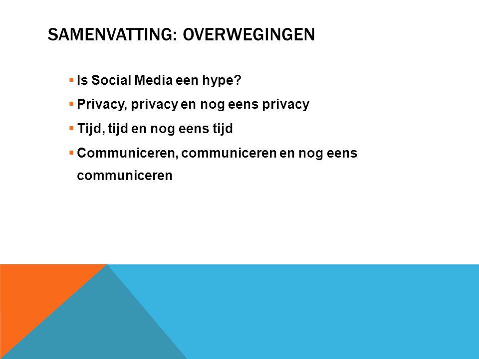 SAMENVATTING: OVERWEGINGEN  Is Social Media een hype.