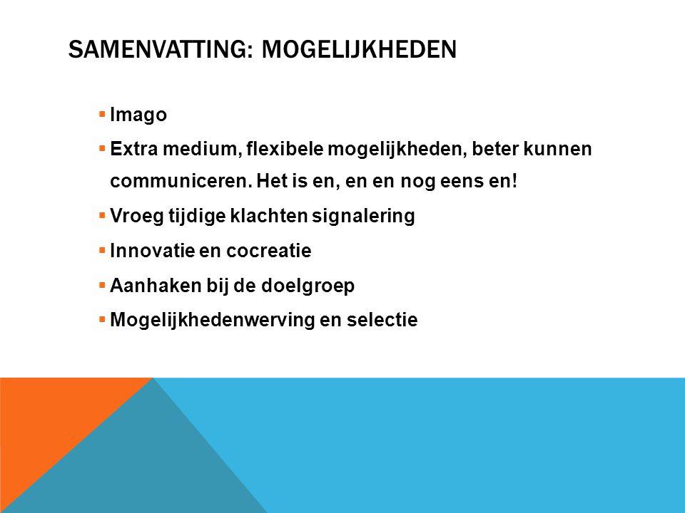 SAMENVATTING: MOGELIJKHEDEN  Imago  Extra medium, flexibele mogelijkheden, beter kunnen communiceren.