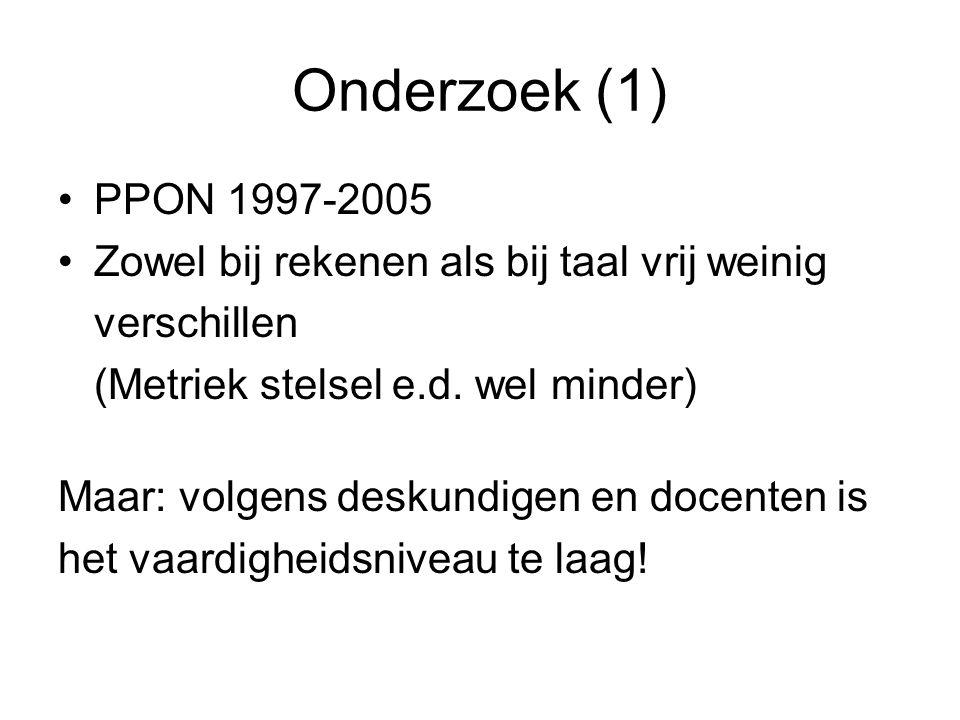 Onderzoek (1) •PPON 1997-2005 •Zowel bij rekenen als bij taal vrij weinig verschillen (Metriek stelsel e.d.