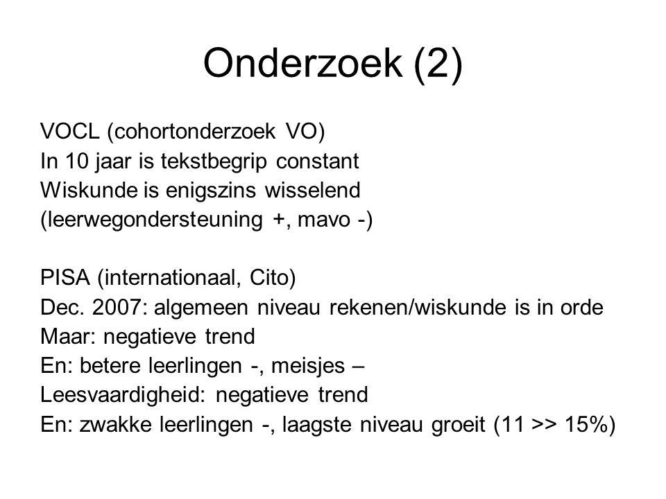 Onderzoek (2) VOCL (cohortonderzoek VO) In 10 jaar is tekstbegrip constant Wiskunde is enigszins wisselend (leerwegondersteuning +, mavo -) PISA (internationaal, Cito) Dec.