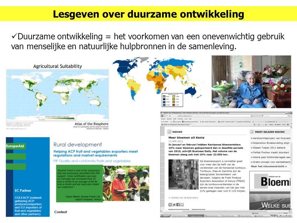  Duurzame ontwikkeling = het voorkomen van een onevenwichtig gebruik van menselijke en natuurlijke hulpbronnen in de samenleving. Lesgeven over duurz