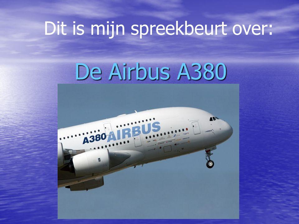 Dit is mijn spreekbeurt over: De Airbus A380
