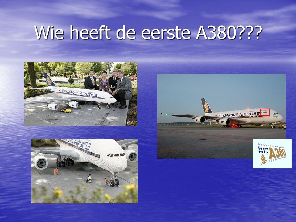 Wie heeft de eerste A380???