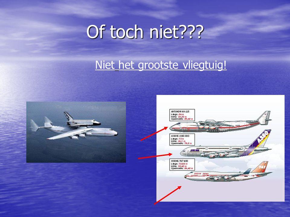 Of toch niet??? Niet het grootste vliegtuig!