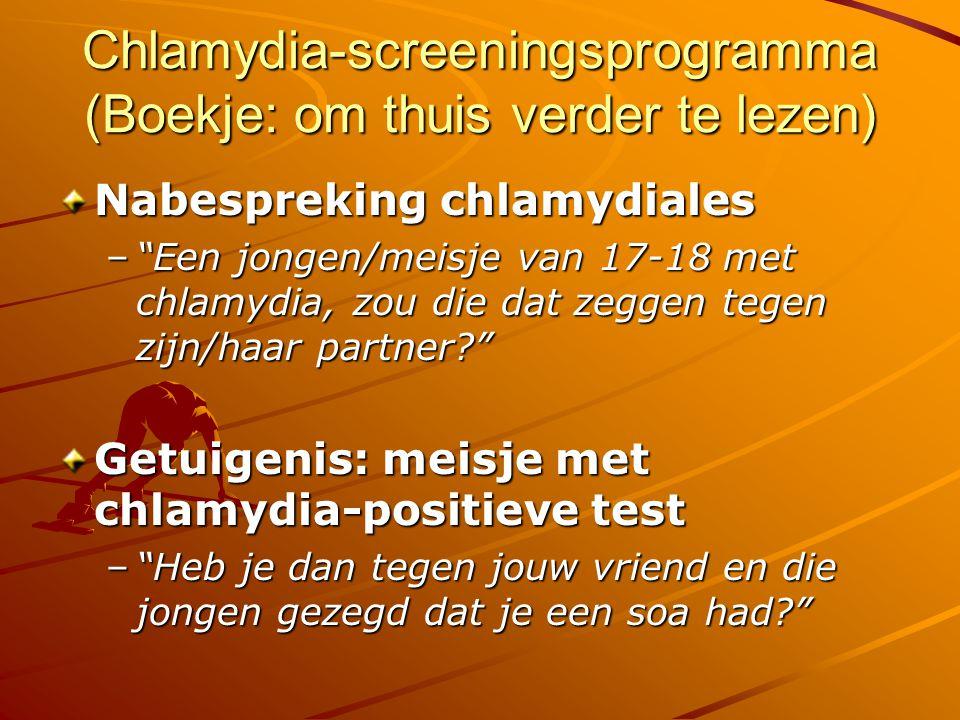 """Chlamydia-screeningsprogramma (Boekje: om thuis verder te lezen) Nabespreking chlamydiales –""""Een jongen/meisje van 17-18 met chlamydia, zou die dat ze"""