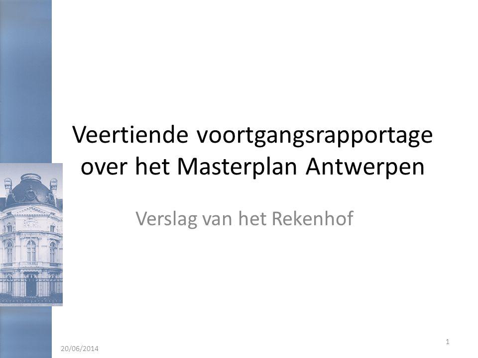 Veertiende voortgangsrapportage over het Masterplan Antwerpen Verslag van het Rekenhof 20/06/2014 1