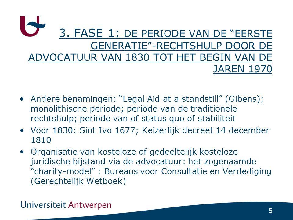 """5 3. FASE 1: DE PERIODE VAN DE """"EERSTE GENERATIE""""-RECHTSHULP DOOR DE ADVOCATUUR VAN 1830 TOT HET BEGIN VAN DE JAREN 1970 •Andere benamingen: """"Legal Ai"""