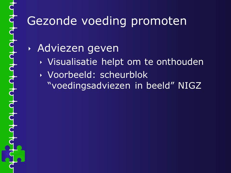 """Gezonde voeding promoten  Adviezen geven  Visualisatie helpt om te onthouden  Voorbeeld: scheurblok """"voedingsadviezen in beeld"""" NIGZ"""