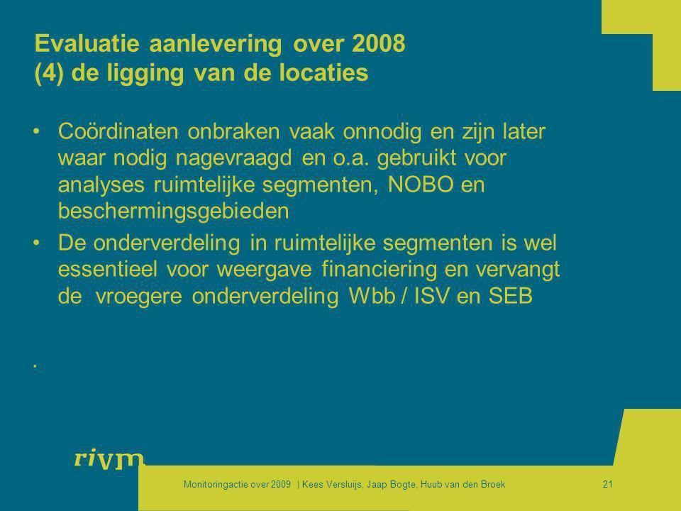 Monitoringactie over 2009 | Kees Versluijs, Jaap Bogte, Huub van den Broek21 Evaluatie aanlevering over 2008 (4) de ligging van de locaties •Coördinat
