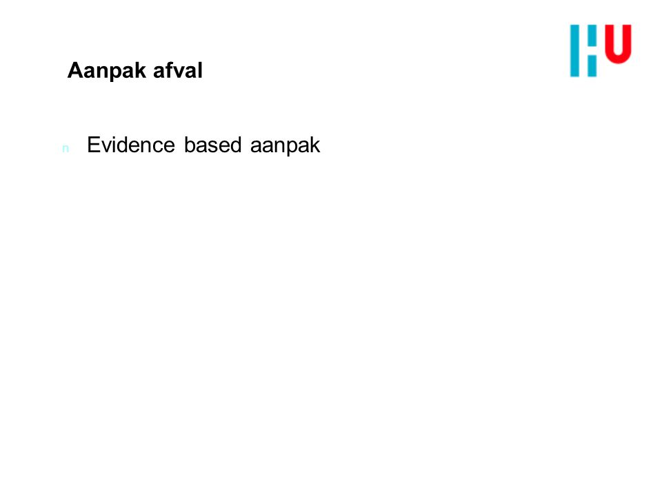 Aanpak afval n Evidence based aanpak