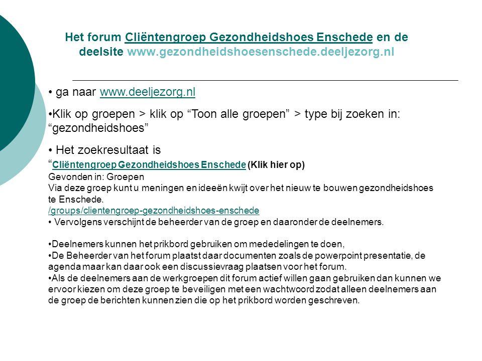 Het forum Cliëntengroep Gezondheidshoes Enschede en de deelsite www.gezondheidshoesenschede.deeljezorg.nlCliëntengroep Gezondheidshoes Enschede • ga n