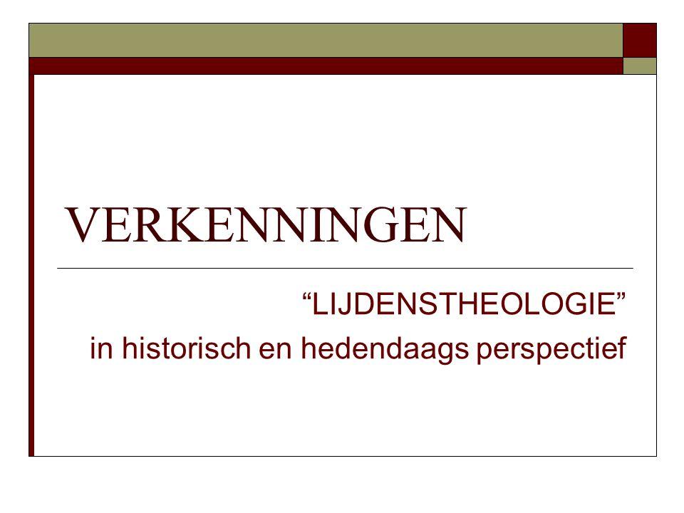 """VERKENNINGEN """"LIJDENSTHEOLOGIE"""" in historisch en hedendaags perspectief"""