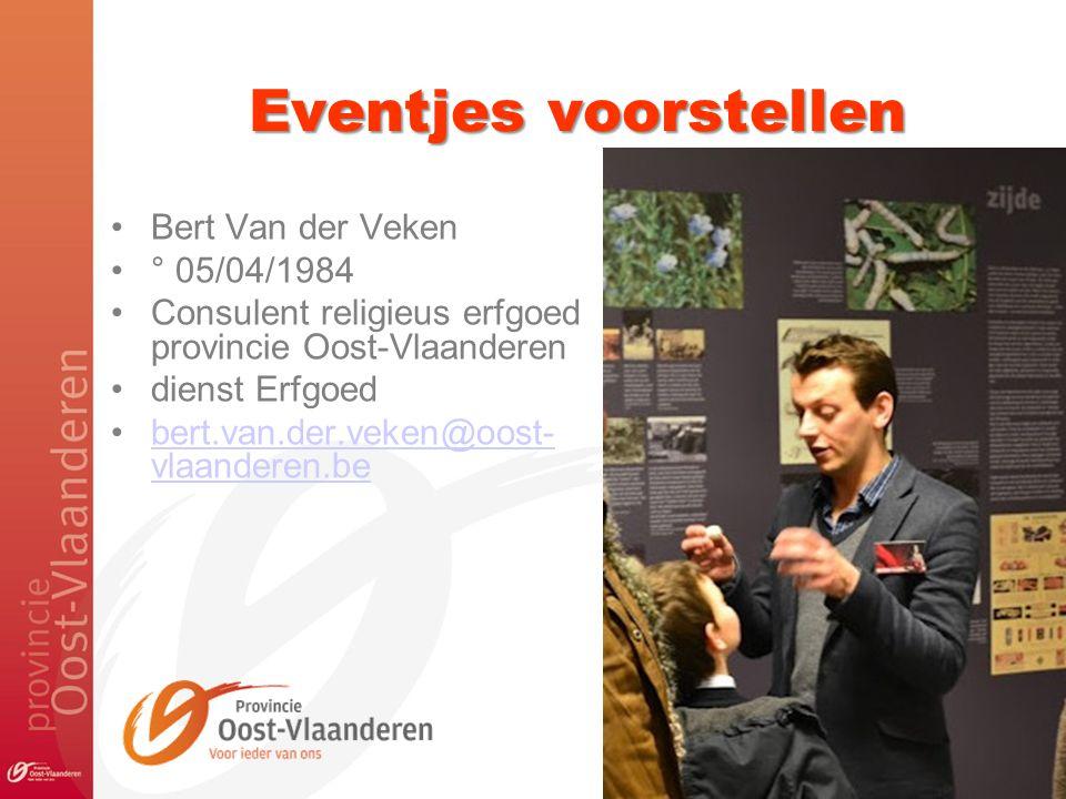 Eventjes voorstellen •Bert Van der Veken •° 05/04/1984 •Consulent religieus erfgoed provincie Oost-Vlaanderen •dienst Erfgoed •bert.van.der.veken@oost- vlaanderen.bebert.van.der.veken@oost- vlaanderen.be