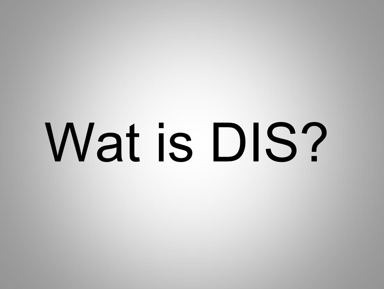 Wat is DIS?