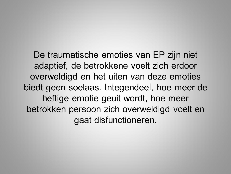 De traumatische emoties van EP zijn niet adaptief, de betrokkene voelt zich erdoor overweldigd en het uiten van deze emoties biedt geen soelaas. Integ