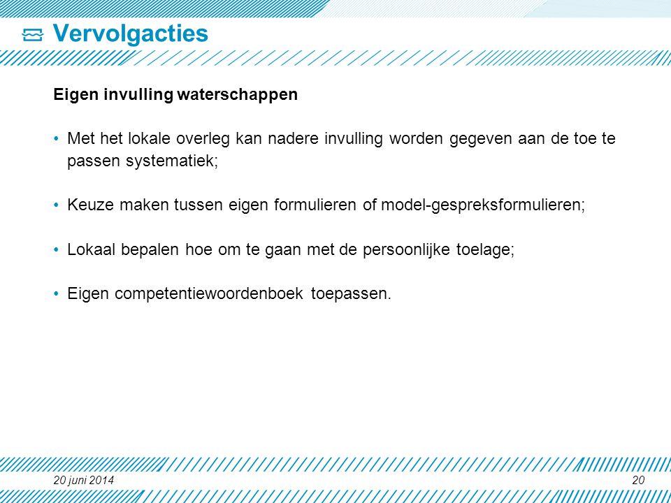 Vervolgacties Eigen invulling waterschappen •Met het lokale overleg kan nadere invulling worden gegeven aan de toe te passen systematiek; •Keuze maken
