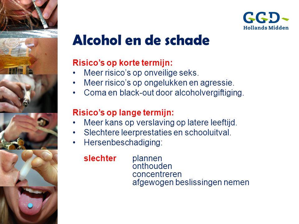 Risico's op korte termijn: •Meer risico's op onveilige seks. •Meer risico's op ongelukken en agressie. •Coma en black-out door alcoholvergiftiging. Ri