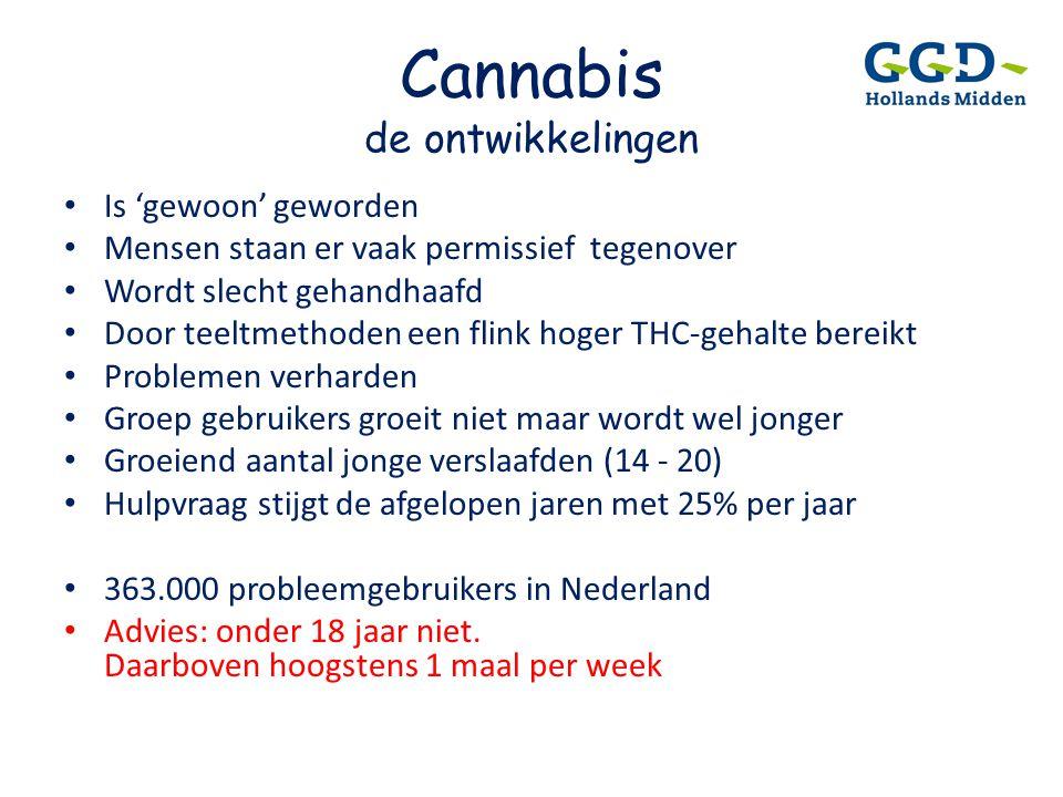 Cannabis de ontwikkelingen • Is 'gewoon' geworden • Mensen staan er vaak permissief tegenover • Wordt slecht gehandhaafd • Door teeltmethoden een flin