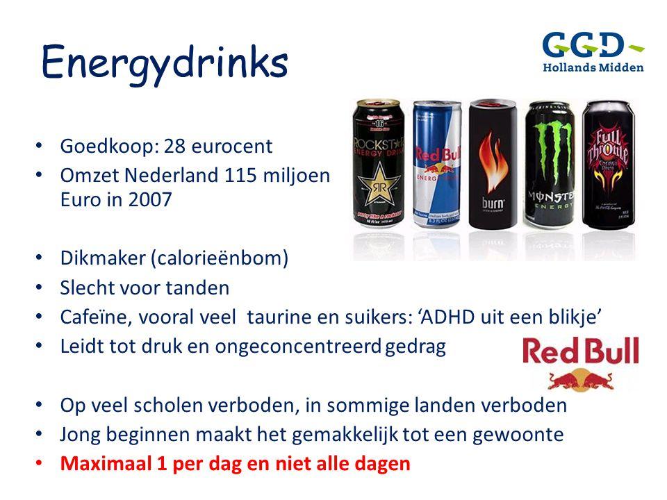 Energydrinks • Goedkoop: 28 eurocent • Omzet Nederland 115 miljoen Euro in 2007 • Dikmaker (calorieënbom) • Slecht voor tanden • Cafeïne, vooral veel