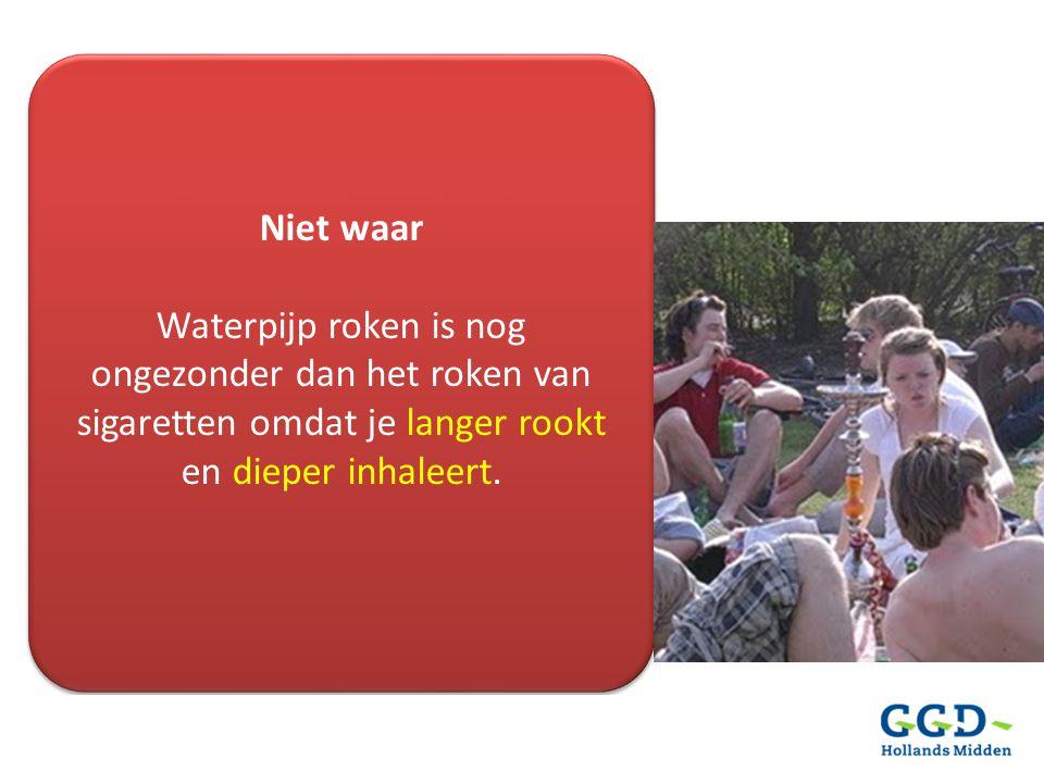 Niet waar Waterpijp roken is nog ongezonder dan het roken van sigaretten omdat je langer rookt en dieper inhaleert. Niet waar Waterpijp roken is nog o