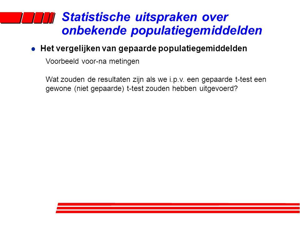 l Het vergelijken van gepaarde populatiegemiddelden Voorbeeld voor-na metingen Wat zouden de resultaten zijn als we i.p.v.