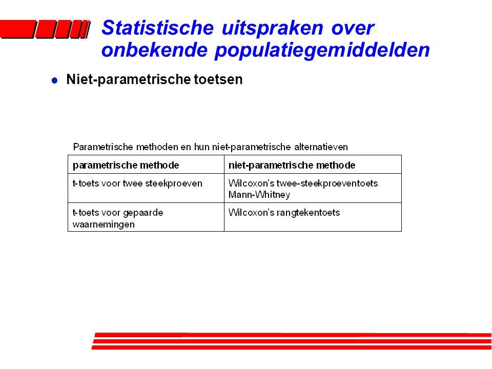 l Niet-parametrische toetsen Statistische uitspraken over onbekende populatiegemiddelden