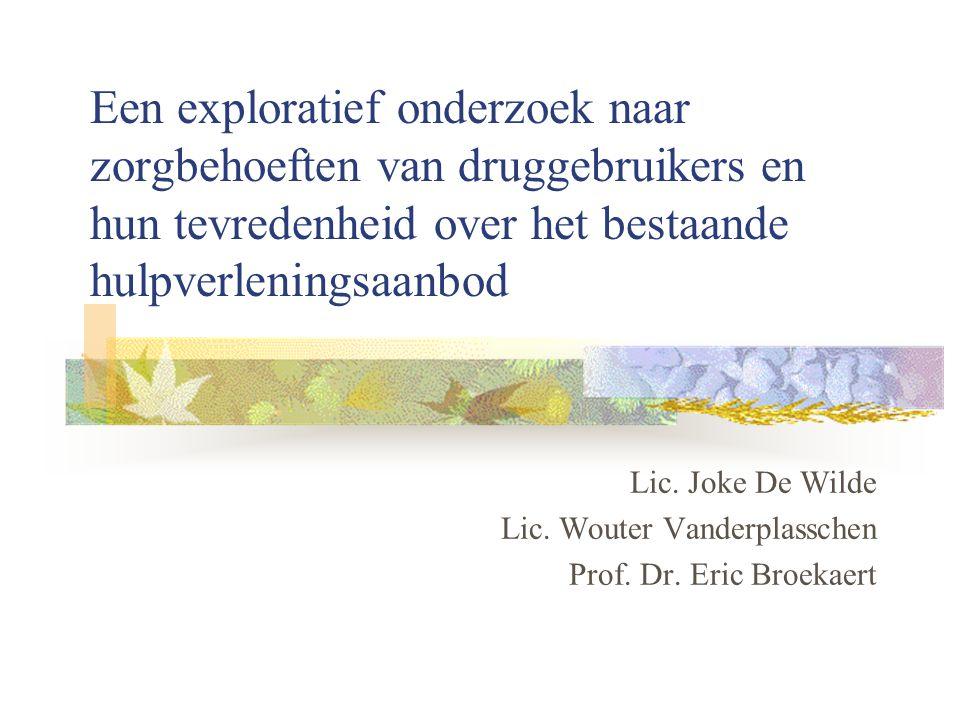 Een exploratief onderzoek naar zorgbehoeften van druggebruikers en hun tevredenheid over het bestaande hulpverleningsaanbod Lic.