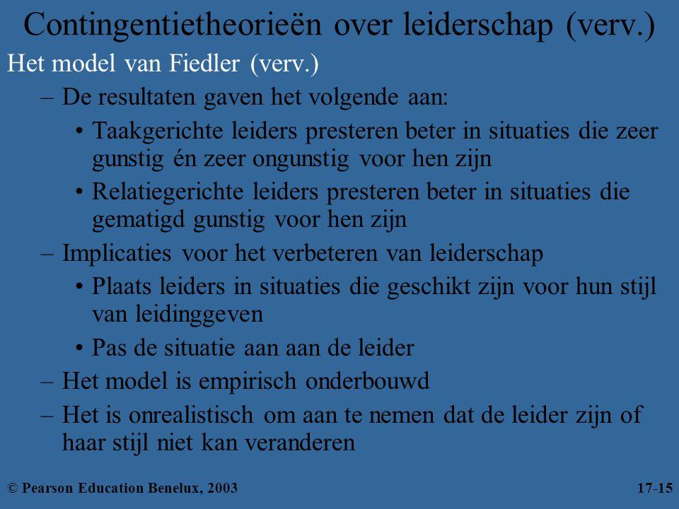 Contingentietheorieën over leiderschap (verv.) Het model van Fiedler (verv.) –De resultaten gaven het volgende aan: •Taakgerichte leiders presteren be