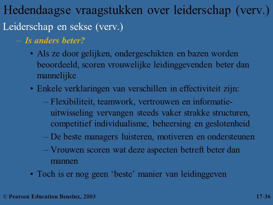 Hedendaagse vraagstukken over leiderschap (verv.) Leiderschap en sekse (verv.) –Is anders beter? •Als ze door gelijken, ondergeschikten en bazen worde