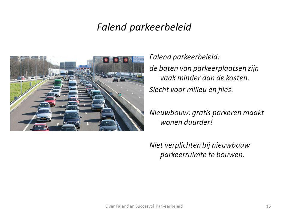 Falend parkeerbeleid Falend parkeerbeleid: de baten van parkeerplaatsen zijn vaak minder dan de kosten.