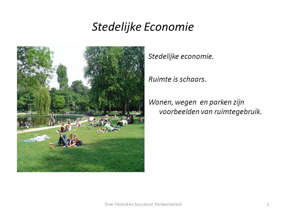 Stedelijke Economie Stedelijke economie.Ruimte is schaars.