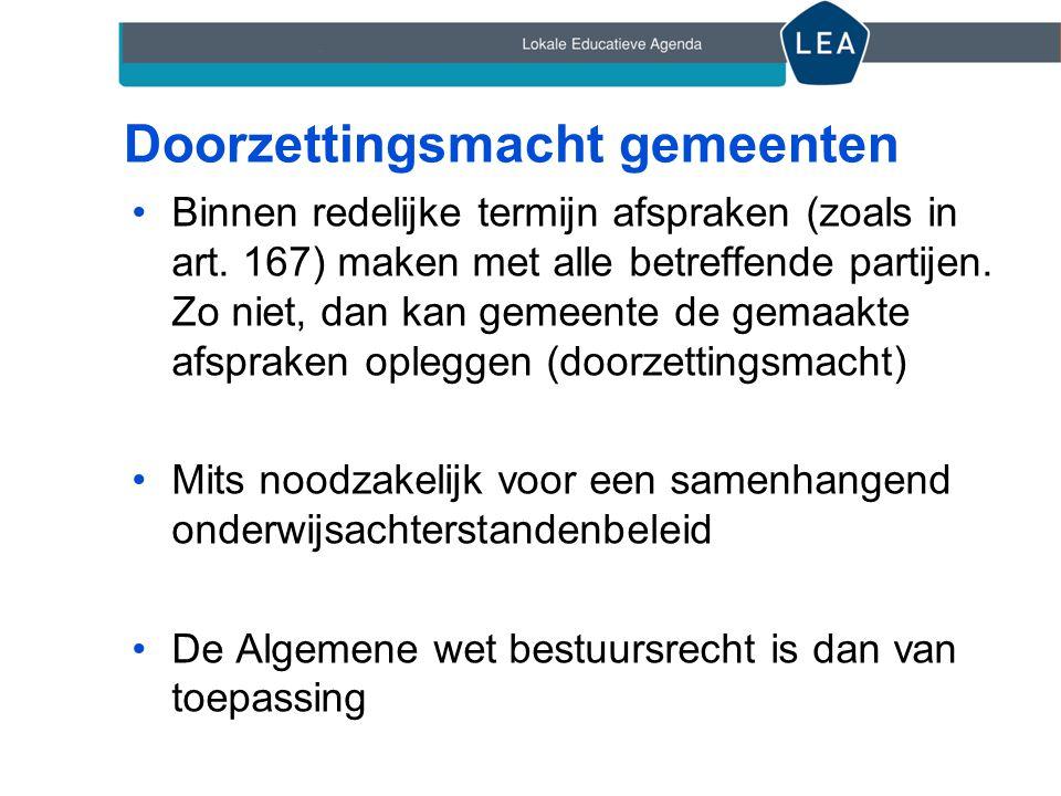 Doorzettingsmacht gemeenten •Binnen redelijke termijn afspraken (zoals in art.