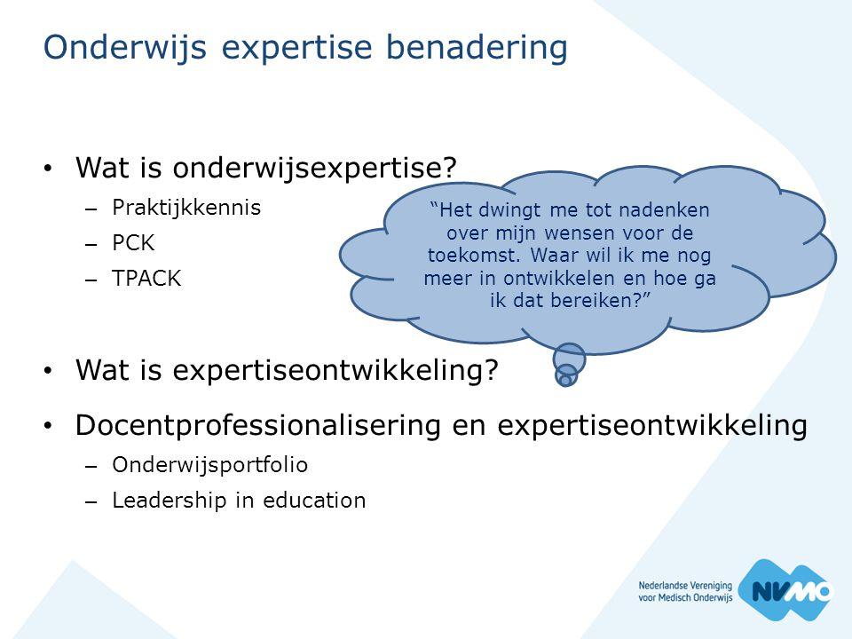 Onderwijs expertise benadering • Wat is onderwijsexpertise? – Praktijkkennis – PCK – TPACK • Wat is expertiseontwikkeling? • Docentprofessionalisering