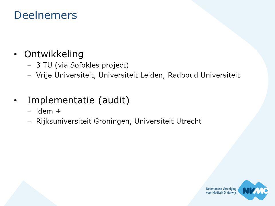 Deelnemers • Ontwikkeling – 3 TU (via Sofokles project) – Vrije Universiteit, Universiteit Leiden, Radboud Universiteit • Implementatie (audit) – idem