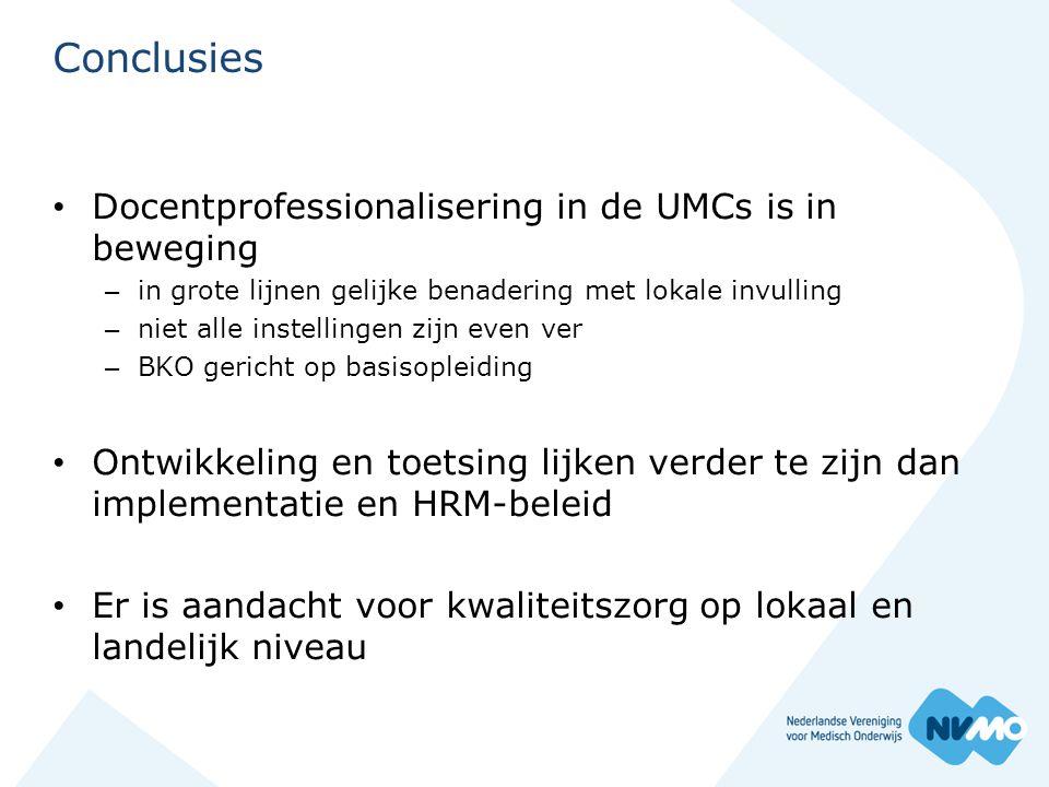 Conclusies • Docentprofessionalisering in de UMCs is in beweging – in grote lijnen gelijke benadering met lokale invulling – niet alle instellingen zi