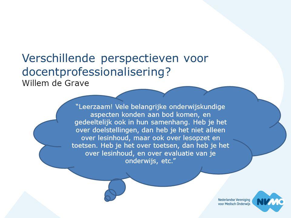 """Verschillende perspectieven voor docentprofessionalisering? Willem de Grave """"Leerzaam! Vele belangrijke onderwijskundige aspecten konden aan bod komen"""