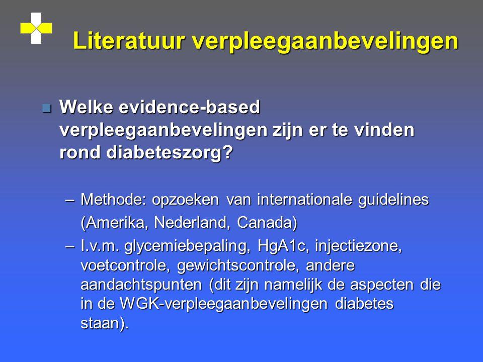 Literatuur verpleegaanbevelingen n Welke evidence-based verpleegaanbevelingen zijn er te vinden rond diabeteszorg.