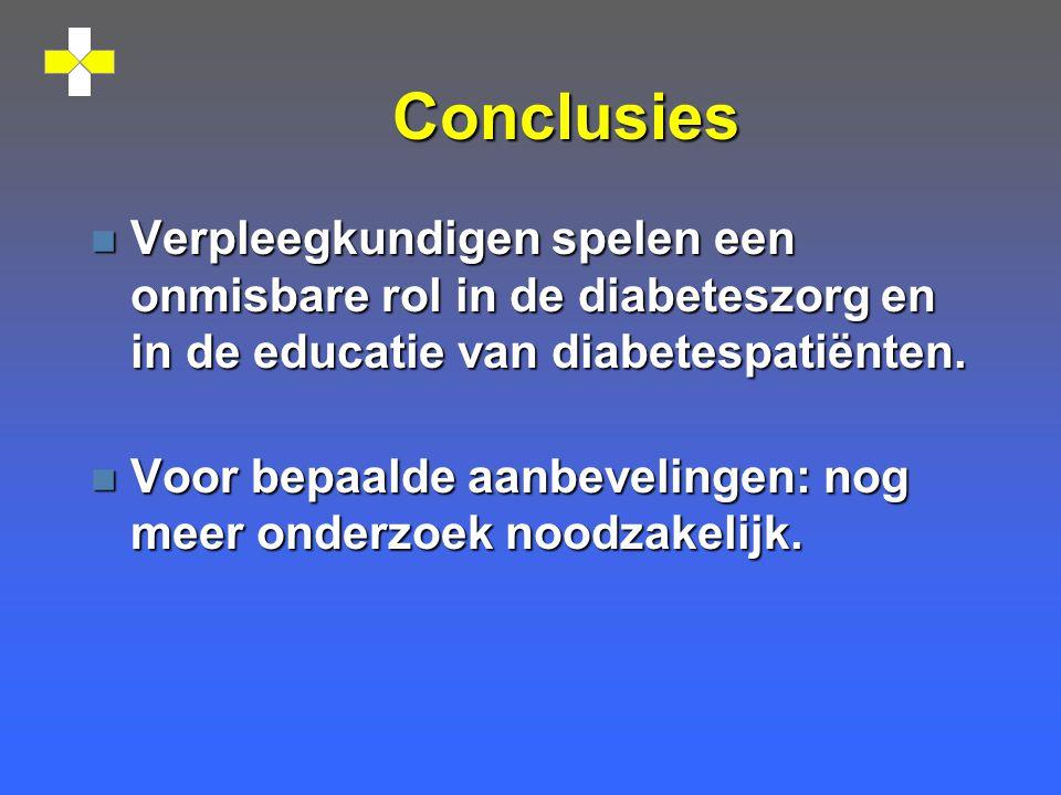 Conclusies n Verpleegkundigen spelen een onmisbare rol in de diabeteszorg en in de educatie van diabetespatiënten.