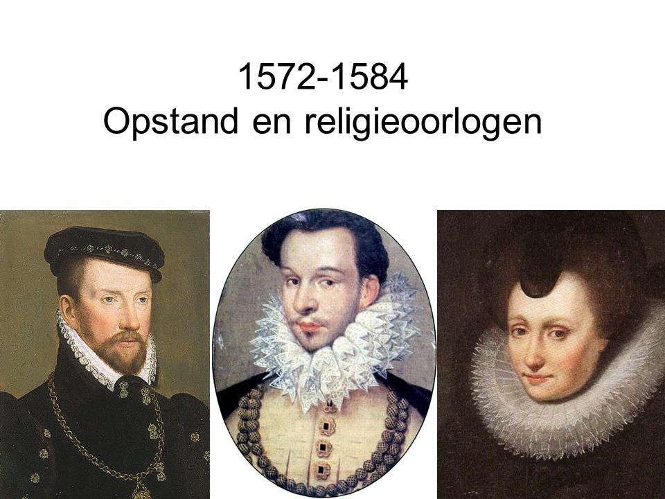 1572-1584 Opstand en religieoorlogen