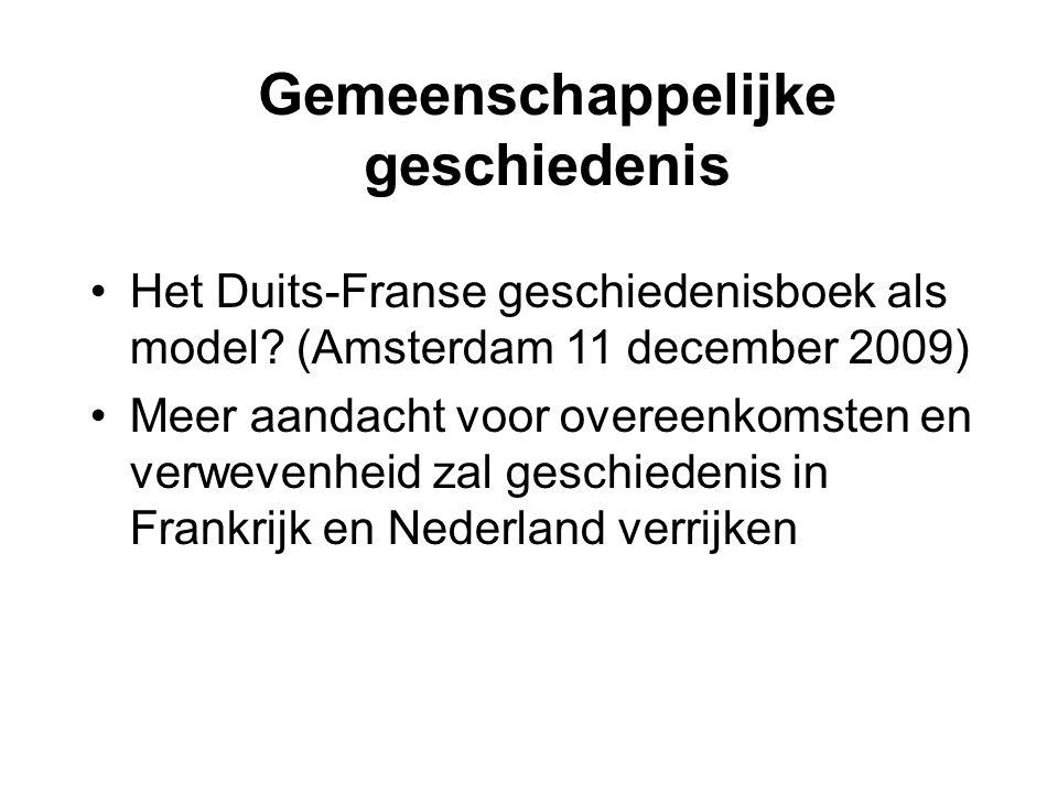 Gemeenschappelijke geschiedenis •Het Duits-Franse geschiedenisboek als model.
