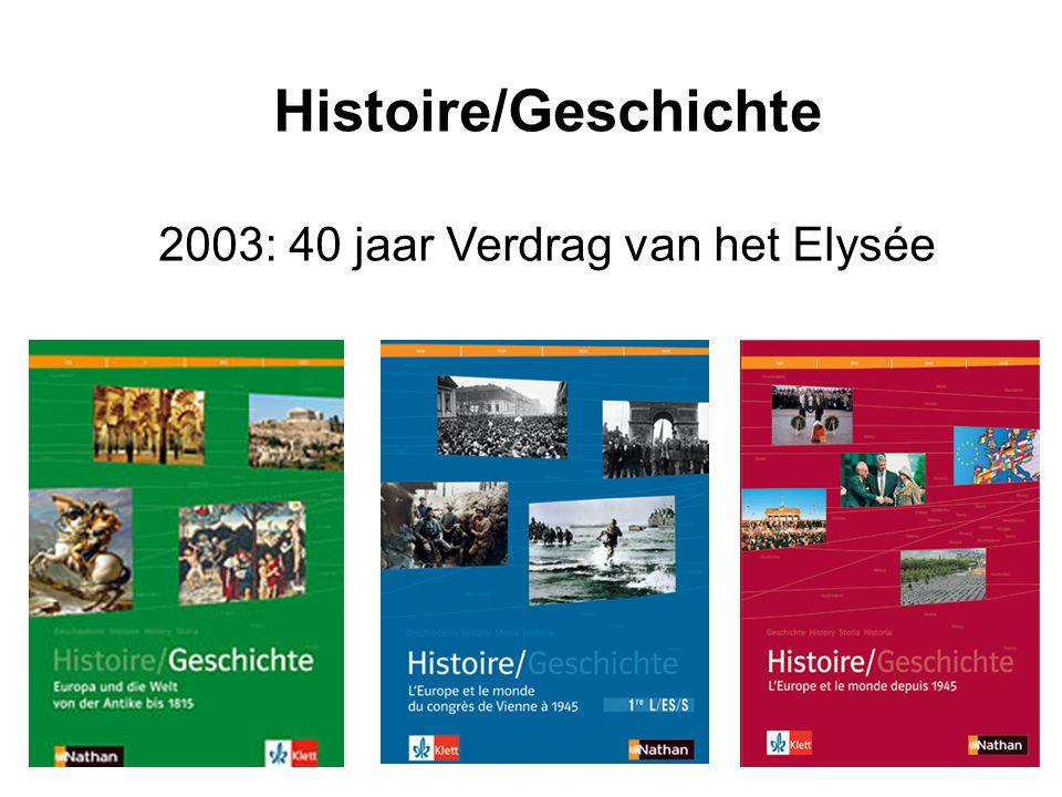 Histoire/Geschichte 2003: 40 jaar Verdrag van het Elysée