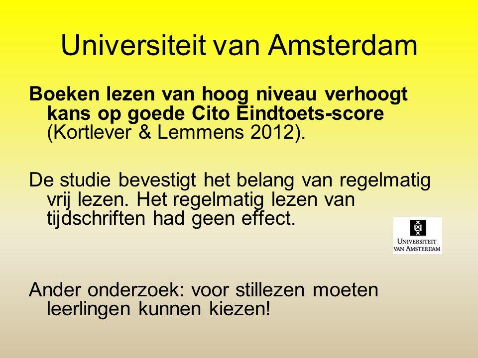 Universiteit van Amsterdam Boeken lezen van hoog niveau verhoogt kans op goede Cito Eindtoets-score (Kortlever & Lemmens 2012). De studie bevestigt he