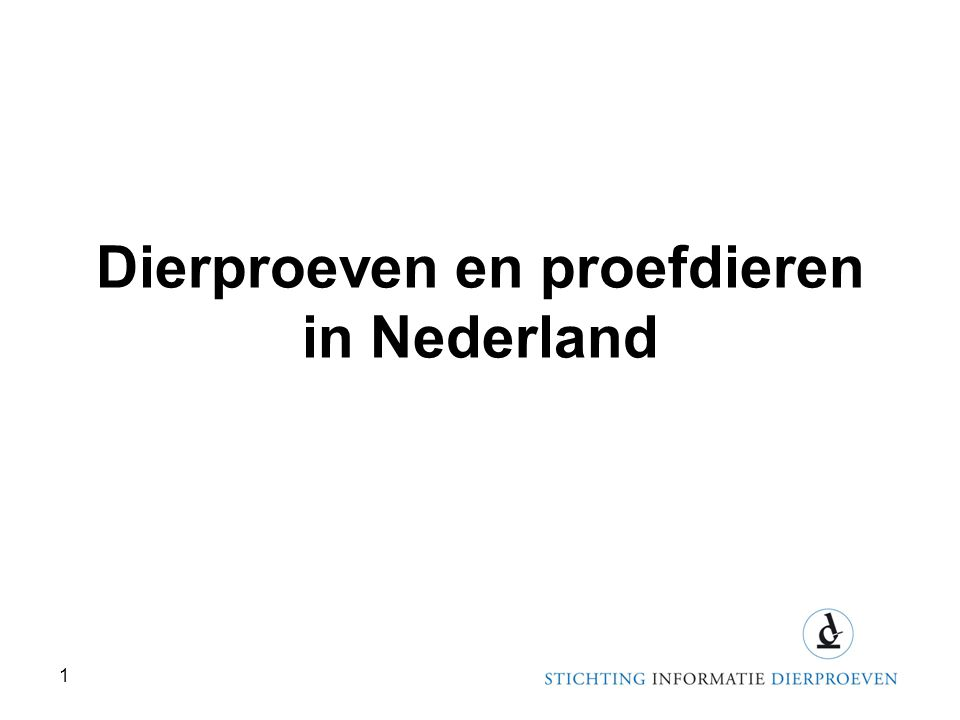 Dierproeven en proefdieren in Nederland 1