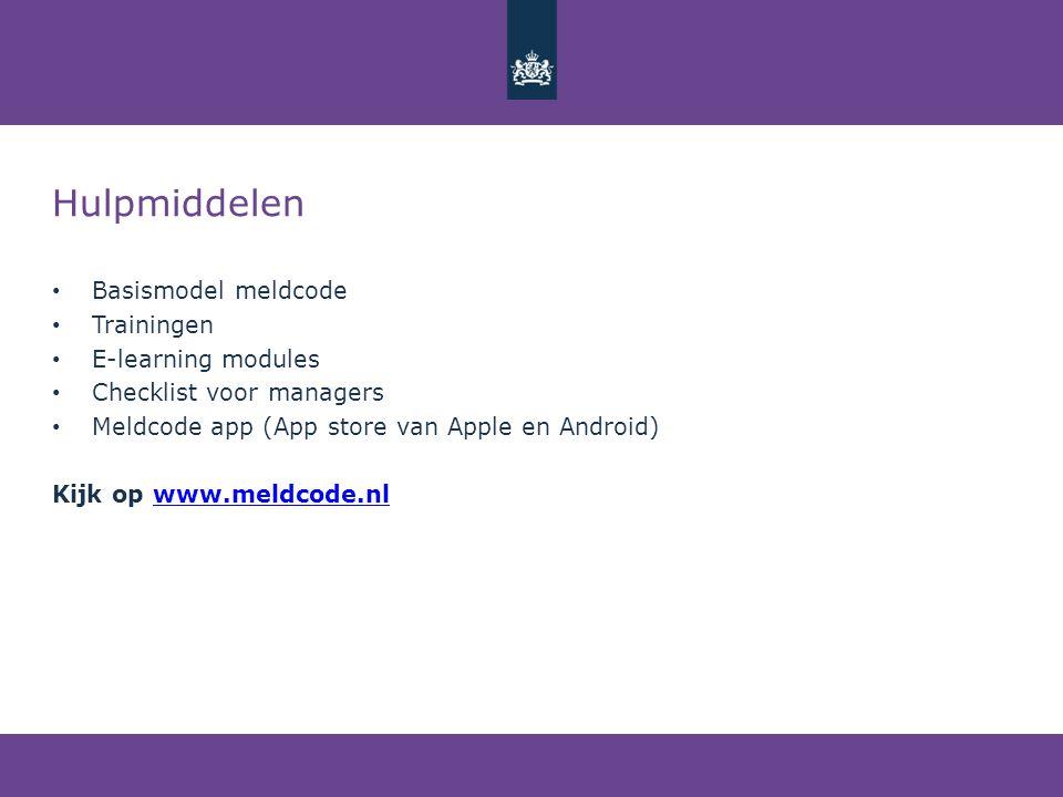 Hulpmiddelen • Basismodel meldcode • Trainingen • E-learning modules • Checklist voor managers • Meldcode app (App store van Apple en Android) Kijk op