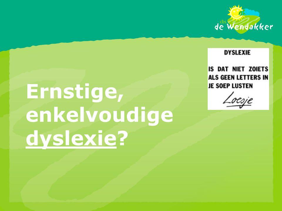 Ernstige, enkelvoudige dyslexie?
