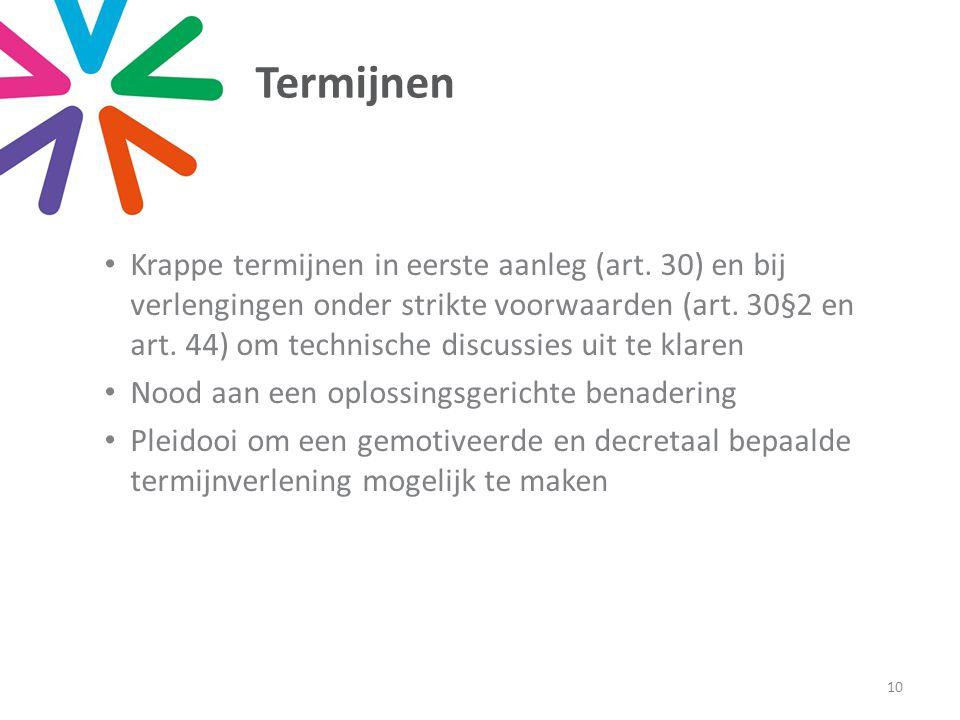 Termijnen • Krappe termijnen in eerste aanleg (art.